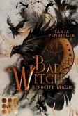 Bad Witch. Befreite Magie