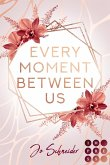 Every Moment Between Us