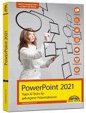 PowerPoint 2021 Tipps und Tricks für gelungene Präsentationen und Vorträge. Komplett in Farbe