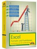 Excel Formeln und Funktionen für 2021 und 365, 2019, 2016, 2013, 2010 und 2007: - neueste Version. Topseller Vorauflage