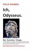 Ich, Odysseus. Der Zerstörer Trojas. (eBook, ePUB)