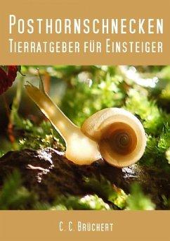 Tierratgeber für Einsteiger - Posthornschnecken (eBook, ePUB) - Brüchert, C. C.