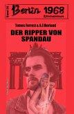 Der Ripper von Spandau Berlin 1968 Kriminalroman Band 26 (eBook, ePUB)