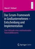 Das Scrum-Framework in Großunternehmen - Entscheidung und Implementation