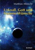 Urknall, Gott und fromme Wünsche