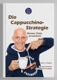Die Cappuccino-Strategie - Besser Ziele erreichen!