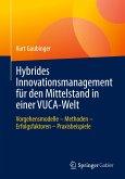 Hybrides Innovationsmanagement für den Mittelstand in einer VUCA-Welt