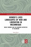 Women's Lived Landscapes of War and Liberation in Mozambique