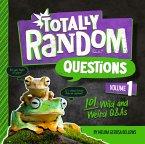Totally Random Questions Volume 1 (eBook, ePUB)