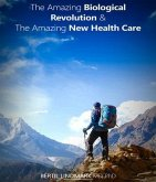 The Amazing Biological Revolution and The Amazing New Health Care (eBook, ePUB)