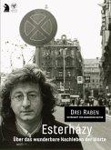 Esterházy - Über das wunderbare Nachleben der Worte