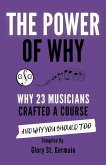 The Power of Why: Why 23 Musicians Crafted a Course and Why You Should Too (The Power of Why Musicians, #2) (eBook, ePUB)