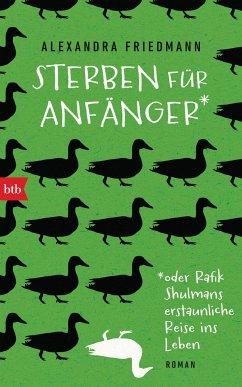 Sterben für Anfänger oder Rafik Shulmans erstaunliche Reise ins Leben (Mängelexemplar) - Friedmann, Alexandra