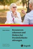 Ressourcen erkennen und fördern bei Persönlichkeitsstörungen
