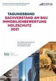 Tagungsband: Sachverstand am Bau - Immobilienbewertung - Holzschutz 2021.
