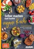 Selber machen statt kaufen - vegane Küche (eBook, ePUB)