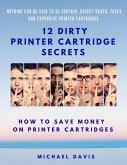 12 Dirty Printer Cartridge Secrets (eBook, ePUB)
