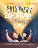 The Prisoners, the Earthquake and the Midnight Song Board Book: A True Story about How God Uses People to Save People