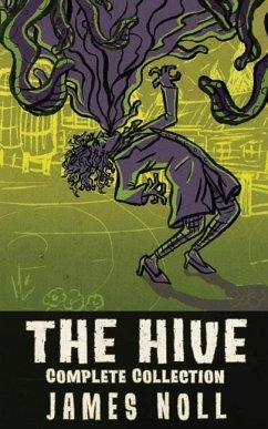 The Hive: The Complete Collection - Noll, James