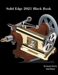 Solid Edge 2021 Black Book - Verma, Gaurav; Weber, Matt