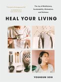 Heal Your Living: A Minimalist Guide to Letting Go and Discovering Inner Joy