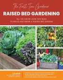 The First-Time Gardener: Raised Bed Gardening: All the Know-How You Need to Build and Grow a Raised Bed Garden