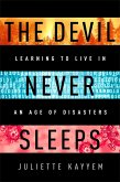 The Devil Never Sleeps: Managing Disasters in an Age of Catastrophes
