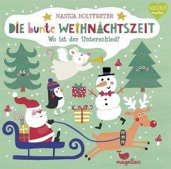 Die bunte Weihnachtszeit - Wo ist der Unterschied? (Restauflage) - Holtfreter, Nastja