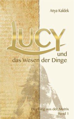 Lucy und das Wesen der Dinge (eBook, ePUB) - Kaldek, Anya