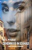 Geheimnisse im Eckhaus: Drei Eckhaus Romane (eBook, ePUB)