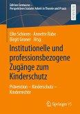 Institutionelle und professionsbezogene Zugänge zum Kinderschutz