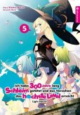 Ich habe 300 Jahre lang Schleim getötet und aus Versehen das höchste Level erreicht Light Novel 05