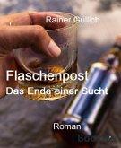 Flaschenpost - Das Ende einer Sucht (eBook, ePUB)