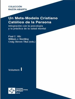 Un Meta-Modelo Cristiano católico de la persona - Volumen I (eBook, PDF) - Vitz, Paul Clayton; Titus, Craig Steven; Nordling, William