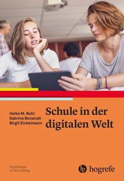 Schule in der digitalen Welt (eBook, PDF) - Bonanati, Sabrina; Buhl, Heike; Eickelmann, Birgit