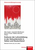 Kulturen der Lehrerbildung in der Sekundarstufe in Italien und Deutschland