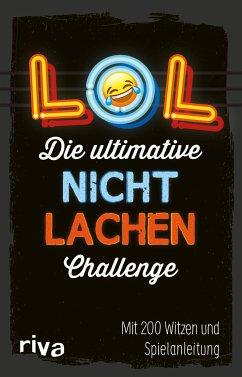 LOL - Die ultimative Nicht-lachen-Challenge