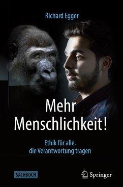 Mehr Menschlichkeit! - Egger, Richard