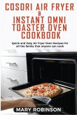 Cosori Air Fryer & Instant Omni Toaster Oven Cookbook: Quick and Easy Air Fryer Oven Recipes for all the family that anyone can cook