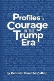 Profiles in Courage in the Trump Era