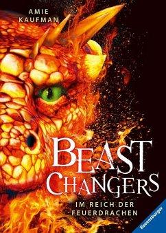 Im Reich der Feuerdrachen / Beast Changers Bd.2 (Mängelexemplar) - Kaufman, Amie
