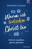 Warum ich trotzdem Christ bin (eBook, ePUB)