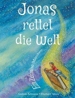 Jonas rettet die Welt (eBook, ePUB) - Schwarze, Andreas