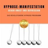 Hypnose-Manifestation gegen Angst und Depression (MP3-Download)