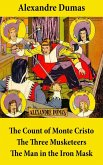 The Count of Monte Cristo + The Three Musketeers + The Man in the Iron Mask (3 Unabridged Classics) (eBook, ePUB)