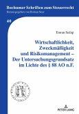 Wirtschaftlichkeit, Zweckmäßigkeit und Risikomanagement - Der Untersuchungsgrundsatz im Lichte des § 88 AO n.F.