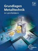 Grundlagen Metalltechnik in Lernfeldern