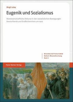 Eugenik und Sozialismus - Lulay, Birgit