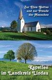 Zur Ehre Gottes und zur Freude der Menschen - Kapellen im Landkreis Lindau