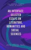 An Interface: Selected Essays on Literature, Humanities and Social Sciences (eBook, ePUB)